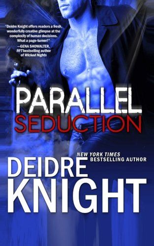 Parallel Seduction: Knight, Deidre