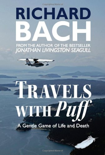 Travels with Puff: A Gentle Game of Life and Death: Richard Bach