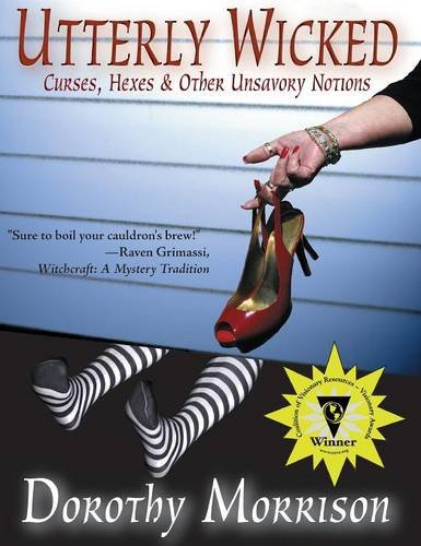 9781937778156: Utterly Wicked: Curses, Hexes & Other Unsavory Notions