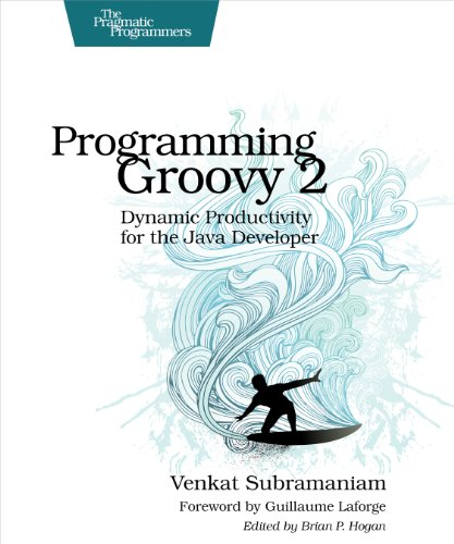 9781937785307: Programming Groovy 2: Dynamic Productivity for the Java Developer (Pragmatic Programmers)