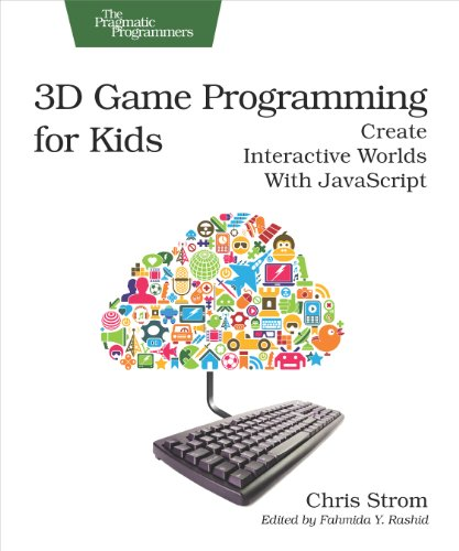 9781937785444: 3D Game Programming for Kids: Create Interactive Worlds with JavaScript (Pragmatic Programmers)