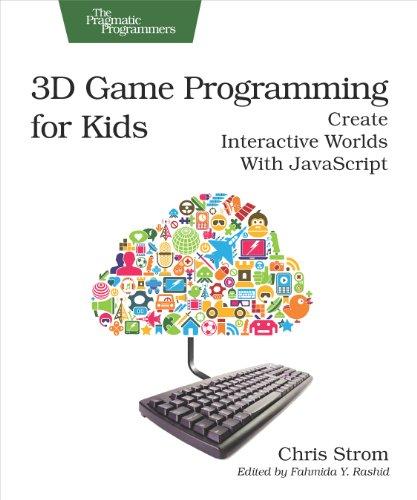 9781937785444: 3D Game Programming for Kids