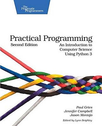 Practical Programming 2nd Edition An Introduction to: Paul Gries, Jennifer