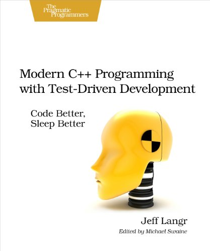 9781937785482: Modern C++ Programming with Test-Driven Development: Code Better, Sleep Better