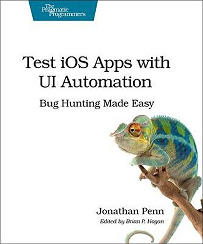 9781937785529: Test iOS Apps with UI Automation: Bug Hunting Made Easy