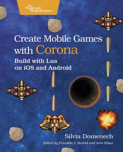 9781937785574: Create Mobile Games with Corona: Build with Lua on iOS and Android