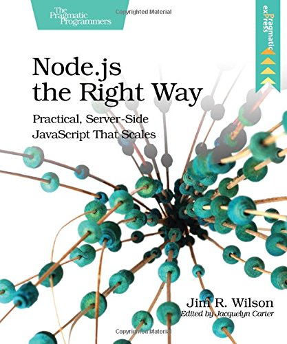 9781937785734: Node.js the Right Way: Practical, Server-Side JavaScript That Scales