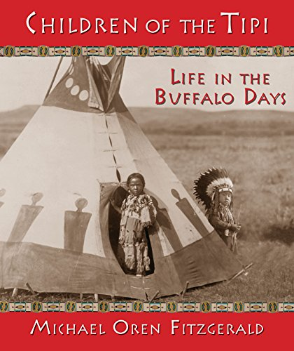 9781937786090: Children of the Tipi: Life in the Buffalo Days