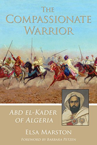 9781937786106: The Compassionate Warrior: Abd El-Kader of Algeria