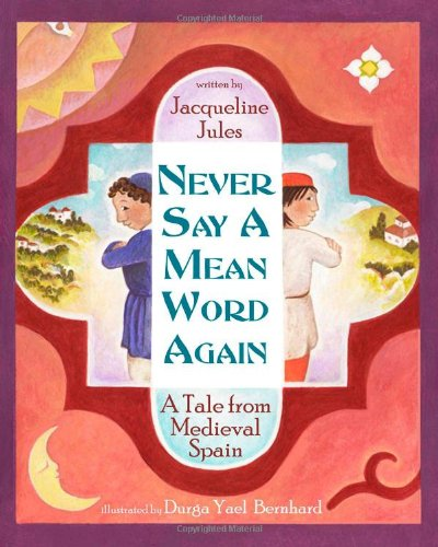 9781937786205: Never Say a Mean Word Again: A Tale from Medieval Spain