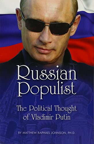 9781937787127: Russian Populist: The Political Thought of Vladimir Putin