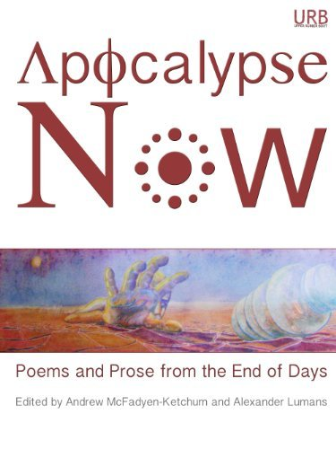 9781937794248: Apocalypse Now: Poems and Prose from the End of Days
