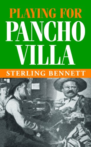 Playing for Pancho Villa: Bennett, Sterling