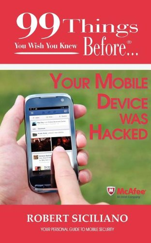 9781937801199: 99 Things You Wish You Knew Before Your Mobile Device Was Hacked