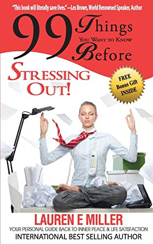 9781937801564: 99 Things You Want to Know Before Stressing Out!