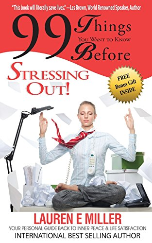 9781937801588: 99 Things You Want To Know Before Stressing Out!