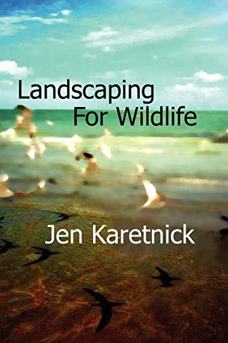 9781937806033: Landscaping for Wildlife