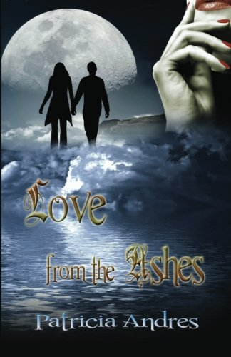 Love From the Ashes: Andres, Patricia