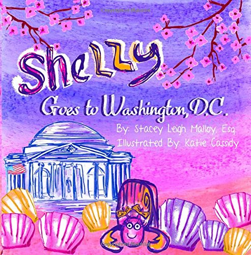 9781937809614: Shelly Goes to Washington, D.C. (Shelly the Hermit Crab) (Volume 2)
