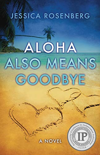 Aloha Also Means Goodbye: Jessica Rosenberg