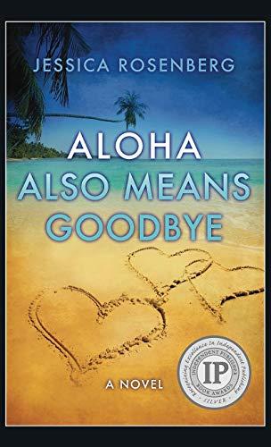 Aloha Also Means Goodbye: Rosenberg, Jessica