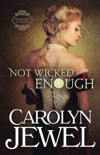 9781937823153: Not Wicked Enough: A Regency Historical Romance: Volume 1 (Reforming the Scoundrels)