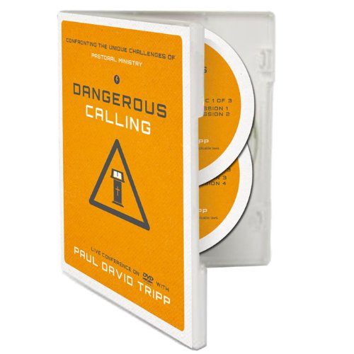 9781937825362: Dangerous Calling - Confronting the Unique Challenges of Pastoral Ministry