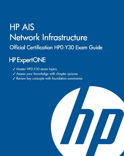 9781937826000: HP AIS Network Infrastructure Official Certification HPO-Y30 Exam Guide