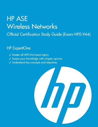 9781937826499: HP ASE Wireless Networks Official Certification Study Guide (Exam HP0-Y44 and HP2-Z32) (HP Expertone)