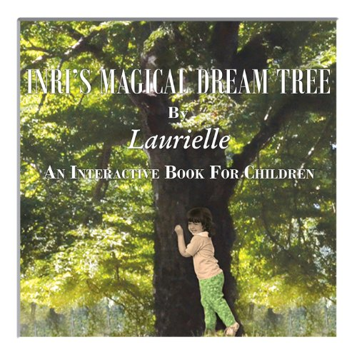 9781937829568: Inri's Magical Dream Tree - An Interactive Book for Children