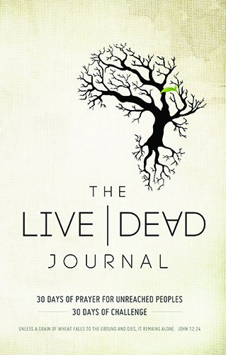 9781937830847: Live Dead Journal: 30 Days of Prayer for Unreached Peoples, 30 Days of Challenge