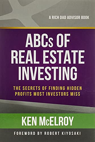 9781937832032: The ABCs of Real Estate Investing: The Secrets of Finding Hidden Profits Most Investors Miss (Rich Dad's Advisors (Paperback))