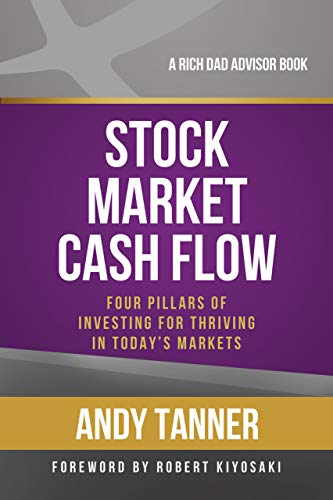 9781937832063: The Stock Market Cash Flow: Four Pillars of Investing for Thriving in Today's Markets (Rich Dad's Advisors (Paperback))