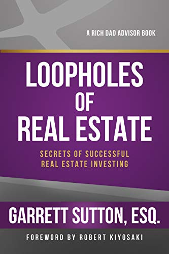 Loopholes of Real Estate (Rich Dad's Advisors): Sutton, Garrett