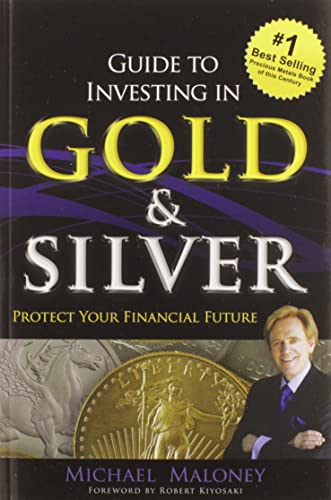 9781937832742: Guide To Investing in Gold & Silver: Protect Your Financial Future