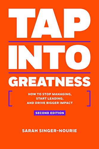 9781937832834: Tap Into Greatness ? Second Edition: How to Stop Managing, Start Leading and Drive Bigger Impact