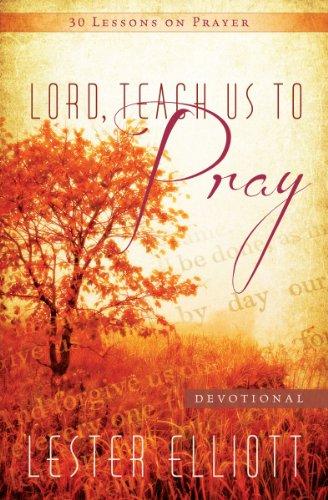 9781937844110: Lord, Teach Us To Pray