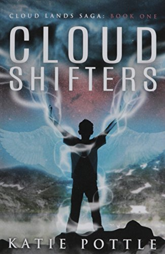 Cloud Shifters (Cloud Lands Saga): Katie Pottle