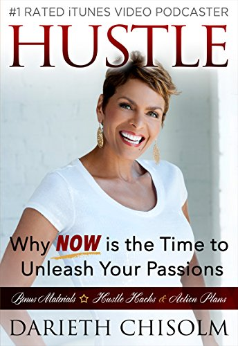 9781937844608: Hustle: Why Now is the Time to Unleash Your Passions