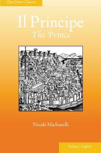 9781937847036: Il Principe: The Prince (Open Source Classics) (English and Italian Edition)