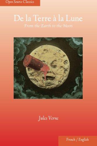 9781937847050: De la Terre à la Lune: From the Earth to the Moon (Open Source Classics)