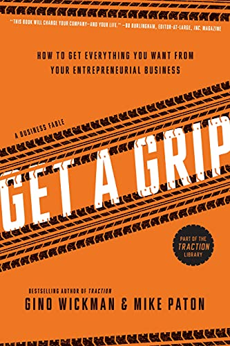 9781937856083: Get a Grip: An Entrepreneurial Fable... Your Journey to Get Real, Get Simple, and Get Results