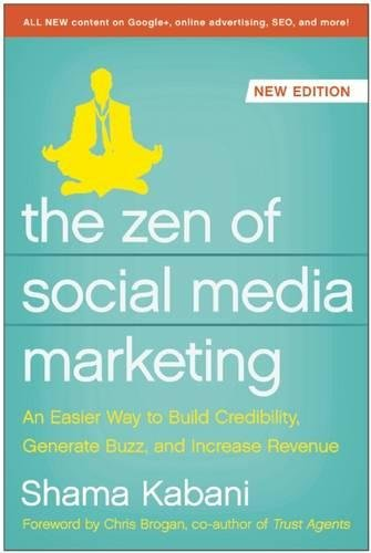 9781937856151: The Zen of Social Media Marketing: An Easier Way to Build Credibility, Generate Buzz, and Increase Revenue