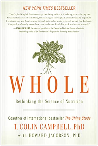9781937856243: Whole: Rethinking the Science of Nutrition