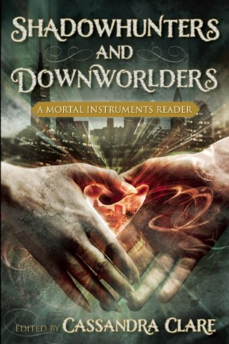 9781937856298: Shadowhunters and Downworlders: A Mortal Instruments Reader