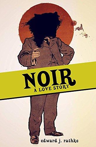 9781937865306: Noir: A Love Story