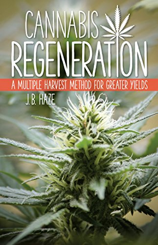 9781937866044: Cannabis Regeneration: A Multiple Harvest Method for Greater Yields