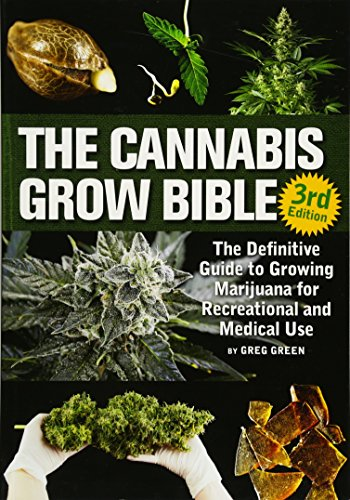 9781937866365: The Cannabis Grow Bible: The Definitive Guide to Growing Marijuana for Recreational and Medicinal Use