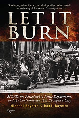 9781937868321: Let It Burn: MOVE, the Philadelphia Police Department, and the Confrontation that Changed a City
