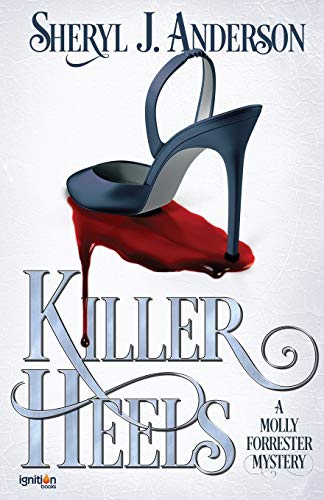 9781937868628: Killer Heels: A Molly Forrester Mystery: Volume 1 (The Molly Forrester Series)
